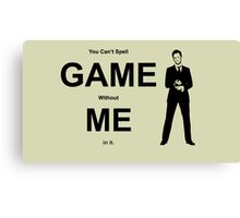 You Can't Spell Game Without Me In It - Barney Canvas Print