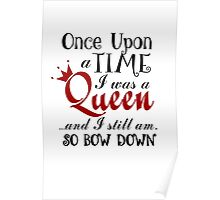 Once Upon A Time I was a Queen. Poster