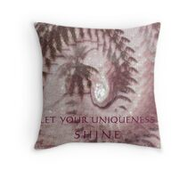 LET YOUR UNIQUENESS SHINE! Throw Pillow