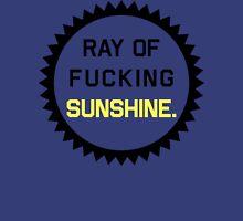 Ray of Fucking Sunshine Unisex T-Shirt