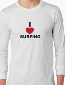 i love surfing Long Sleeve T-Shirt