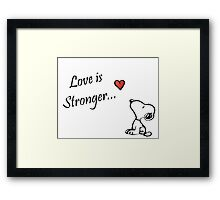 """Snoopy """"love is Stronger..."""" Framed Print"""