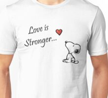 "Snoopy ""love is Stronger..."" Unisex T-Shirt"