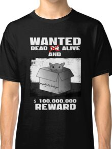 Schrödinger's cat: WANTED dead AND alive (1) Classic T-Shirt