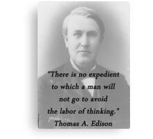 No Expedient - Thomas Edison Canvas Print