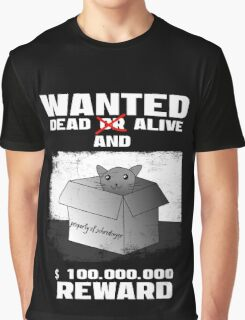 Schrödinger's cat: WANTED dead AND alive (1) Graphic T-Shirt