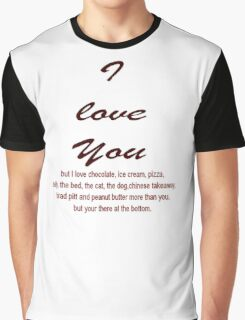 I Love You BUT....... Graphic T-Shirt