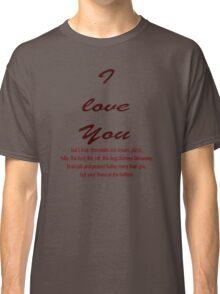 I Love You BUT....... Classic T-Shirt