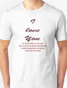 I Love You BUT....... Unisex T-Shirt