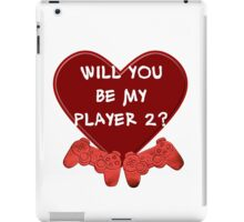 Will you be my player 2? iPad Case/Skin