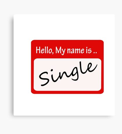 hello my name is single Canvas Print