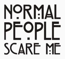 Normal people scare me white Kids Tee