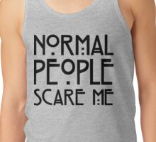 Normal people scare me white Tank Top