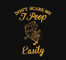 Don't scare me Unisex T-Shirt