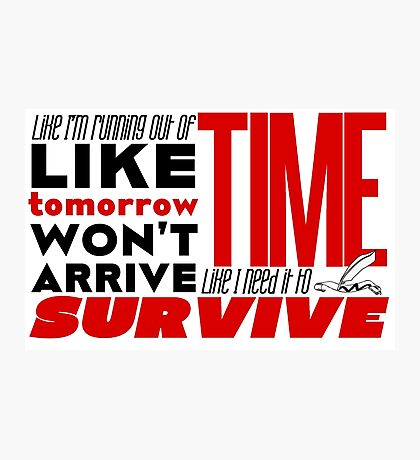 Write Like I'm Running Out of Time (Red) Photographic Print
