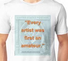 Every Artist Was First An Amateur - RW Emerson Unisex T-Shirt