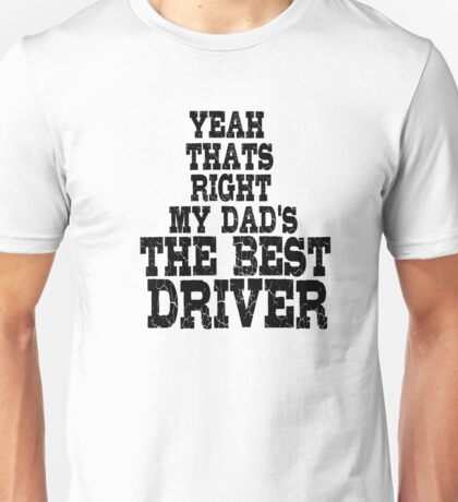 Best Racing Driver Dad Unisex T-Shirt