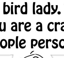 Normal Bird Lady Sticker