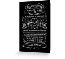 Here's To The Crazy Ones. Greeting Card