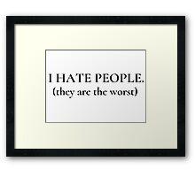 Dumb Stupid People Hate Framed Print