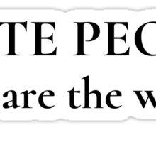 Dumb Stupid People Hate Sticker