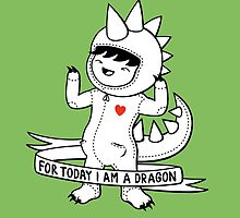 For today I am a dragon by lisamax
