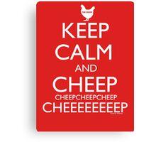 Keep Calm and Cheep Canvas Print