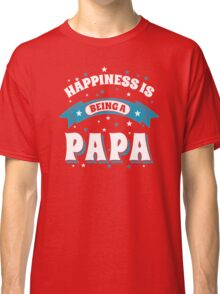 Happiness Is Being a Papa blue happines Classic T-Shirt