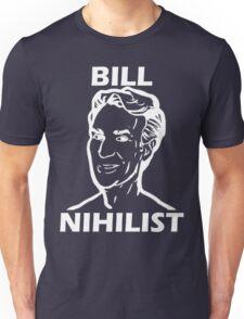 Bill Nihilist (White) Unisex T-Shirt