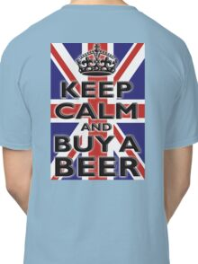 UNION JACK, FLAG, KEEP CALM & BUY A BEER, UK, ON WHITE Classic T-Shirt