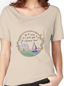 All we need is a good dose of Vitamin Sea, beach hut, quote Women's Relaxed Fit T-Shirt