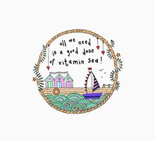 All we need is a good dose of Vitamin Sea, beach hut, quote Unisex T-Shirt