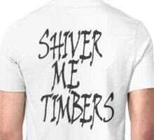 Shiver me Timbers, Ye Owd Pirate! Bucaneers, Black on White Unisex T-Shirt