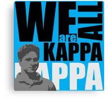 We Are ALL KAPPA W/ Blue Canvas Print