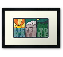 Listen to Nature Framed Print
