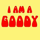 I Am A Goody. by niksythepixy