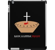 Have a Little Priest iPad Case/Skin