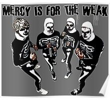Mercy is for the Weak- karate kid Poster