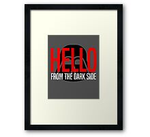 Hello From The Dark Side Framed Print