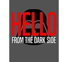 Hello From The Dark Side Photographic Print