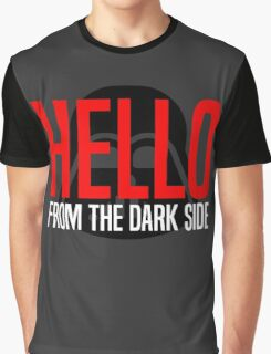 Hello From The Dark Side Graphic T-Shirt