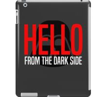 Hello From The Dark Side iPad Case/Skin