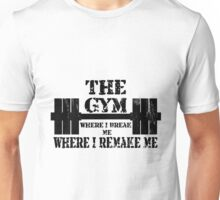 Gym Motivation Unisex T-Shirt