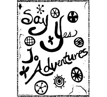 Rachel Doodle Art - Say Yes To Adventures Photographic Print