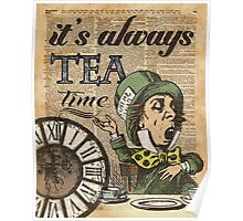 """""""It's always tea time"""" Mad Hatter Dictionary Art Poster"""
