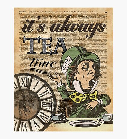 """""""It's always tea time"""" Mad Hatter Dictionary Art Photographic Print"""