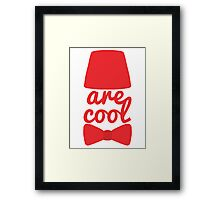 Bowties/Fezzes are Cool Framed Print