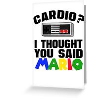 Cardio? I thought you said Mario Greeting Card