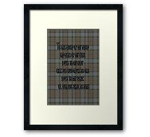"""Ye are  Blood of my Blood,  and Bone of my Bone..."" Outlander Jamie Fraser Framed Print"