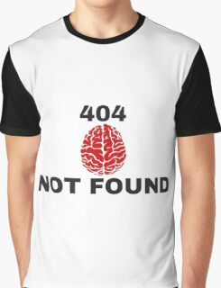 404 Brain Not Found Graphic T-Shirt
